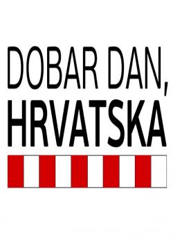 Dobar dan, Hrvatska - poster