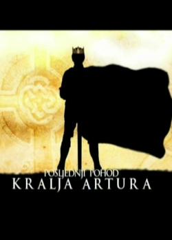Posljednji pohod kralja Artura - poster